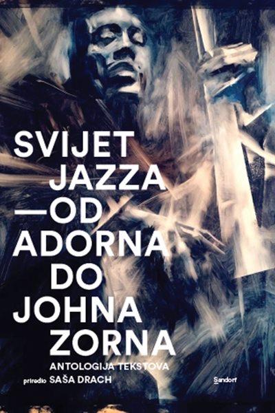 naslovnica knjige 'Svijet jazza: Od Adorna do Johna Zorna' (detalj)