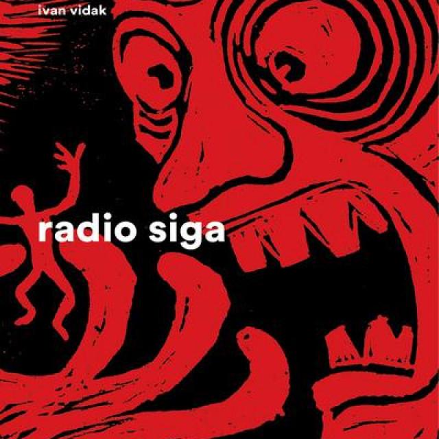 """Ivan Vidak: """"Radio Siga"""", Sandorf, Zagreb 2021."""
